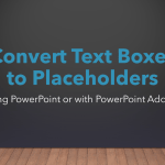 Convert Text Boxes to Placeholders