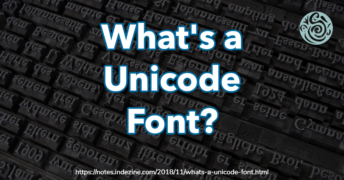 What's a Unicode Font?